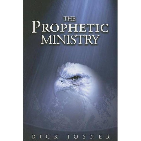 The Prophetic Ministry - by  Rick Joyner (Paperback) - image 1 of 1