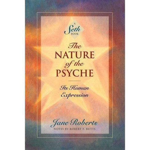 The Nature of the Psyche - (Seth Book) by  Jane Roberts (Paperback) - image 1 of 1