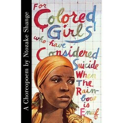 For Colored Girls Who Have Considered Suicide When the Rainbow Is Enuf - by  Ntozake Shange (Paperback)