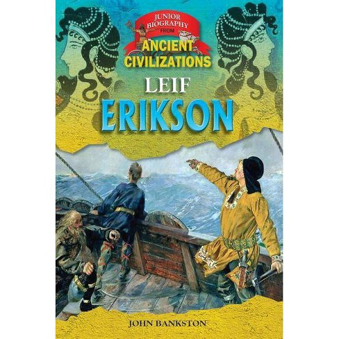 Leif Erickson - (Junior Biographies from Ancient Civilizations) by  John Bankston (Hardcover) - image 1 of 1