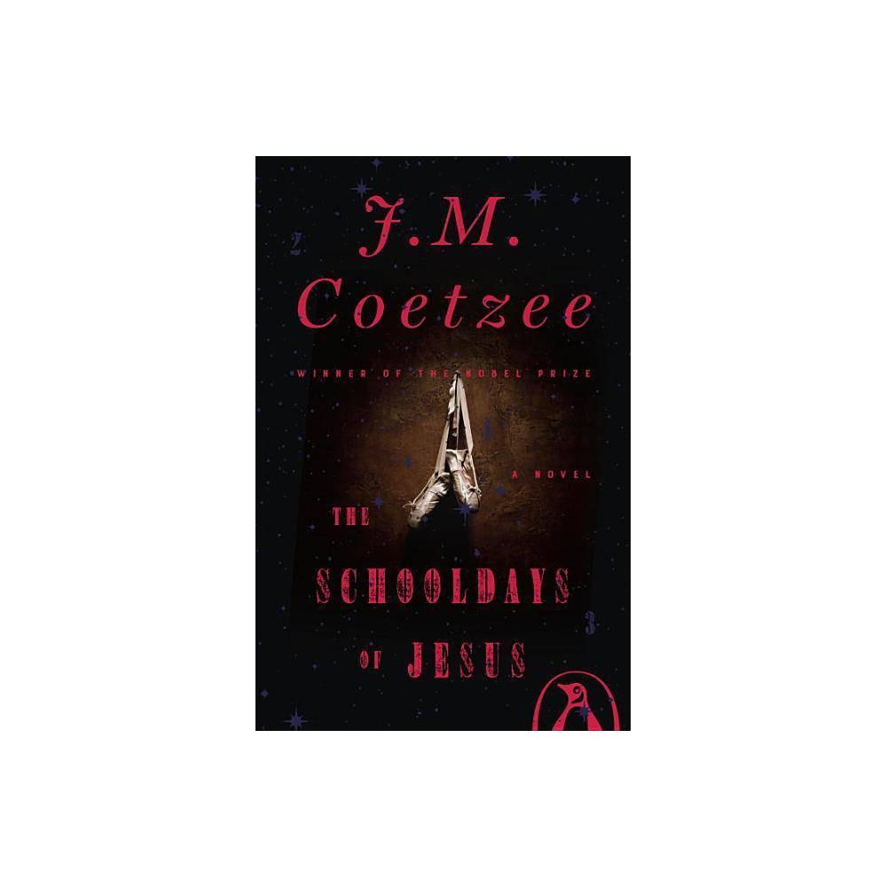 The Schooldays Of Jesus By J M Coetzee Paperback