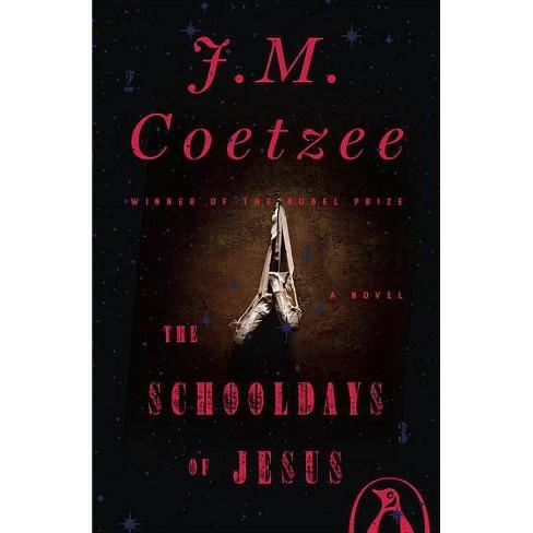 The Schooldays of Jesus - by  J M Coetzee (Paperback) - image 1 of 1