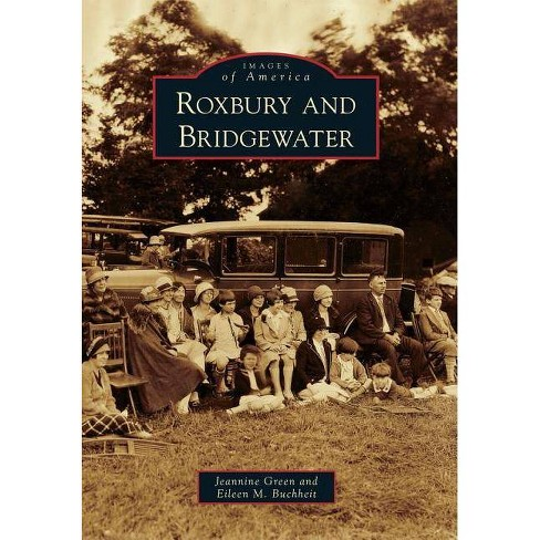 Roxbury and Bridgewater - (Images of America (Arcadia Publishing)) (Paperback) - image 1 of 1