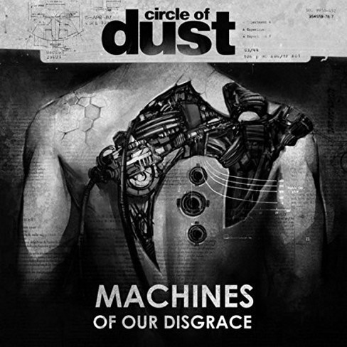 Circle Of Dust - Machines Of Our Disgrace (CD) - image 1 of 1
