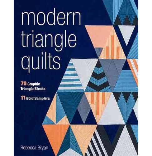 Modern Triangle Quilts : 70 Graphic Triangle Blocks: 11 Bold Samplers: Includes Pattern (Paperback) - image 1 of 1
