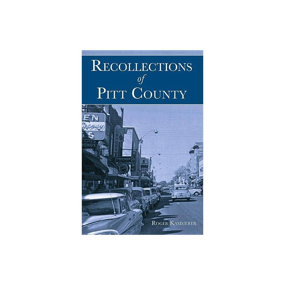 Recollections Of Pitt County By Roger Kammerer Paperback