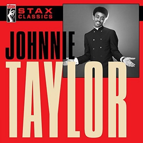 Johnnie Taylor - Stax Classics (CD) - image 1 of 1