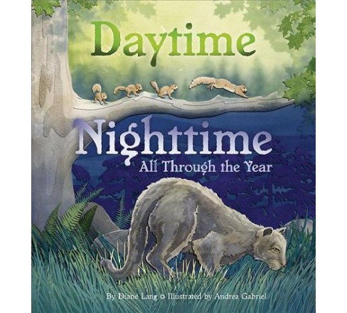 Daytime Nighttime, All Through the Year -  by Diane Lang (School And Library) - image 1 of 1
