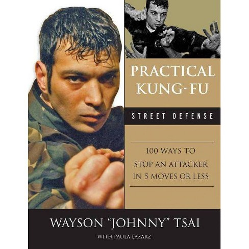 Practical Kung Fu Street Defense - by  Waysun Johnny Tsai (Paperback) - image 1 of 1