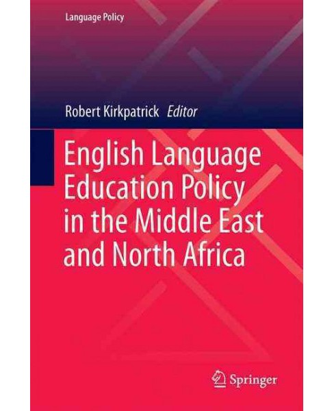 English Language Education Policy in the Middle East and North Africa (Hardcover) - image 1 of 1