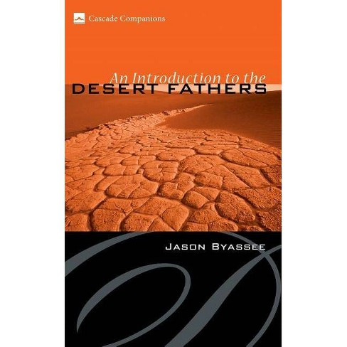 An Introduction to the Desert Fathers - (Cascade Companions) by  Jason Byassee (Paperback) - image 1 of 1