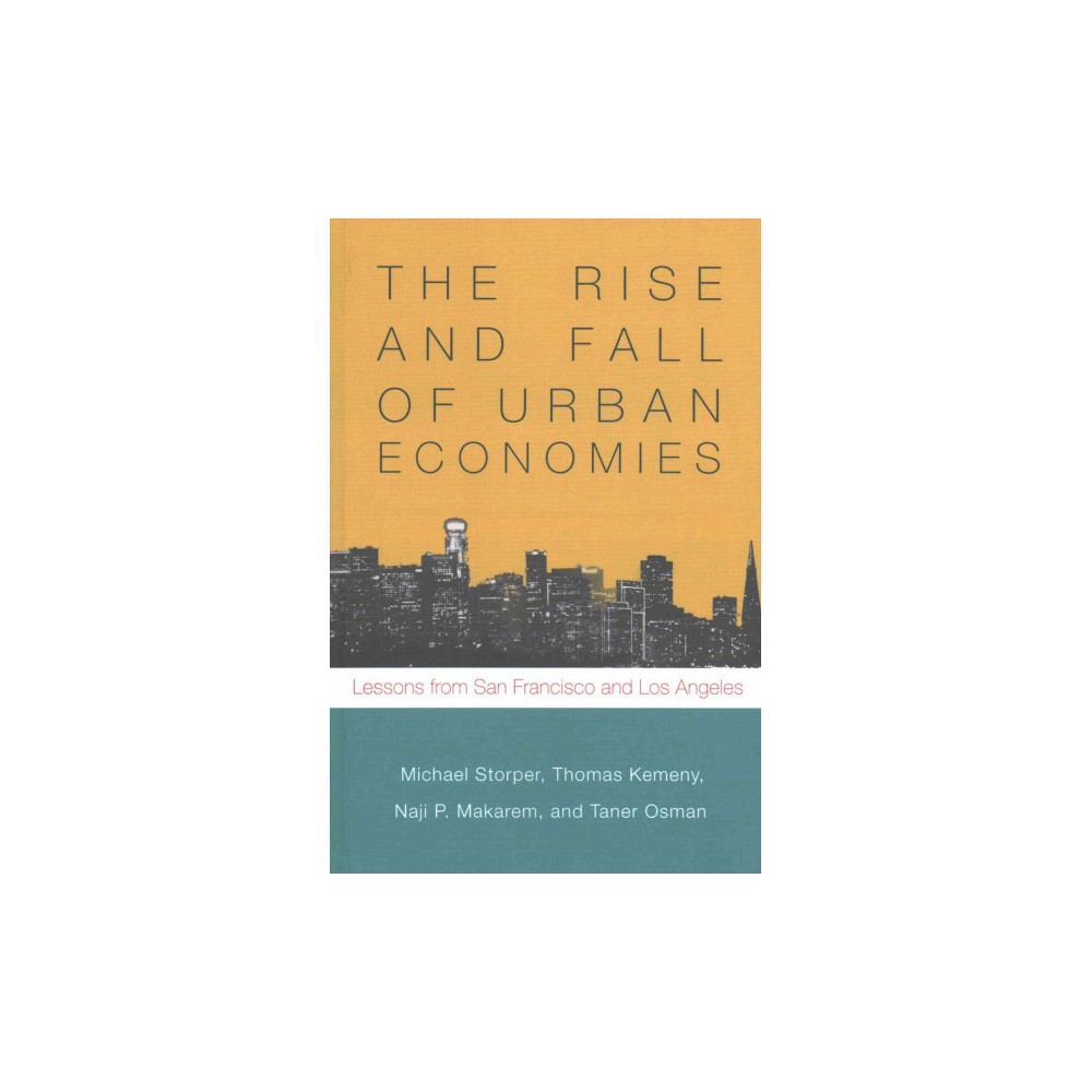 Rise and Fall of Urban Economies : Lessons from San Francisco and Los Angeles (Reprint) (Paperback)