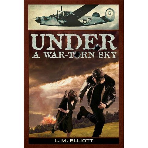 Under a War-Torn Sky - by  L M Elliott (Paperback) - image 1 of 1