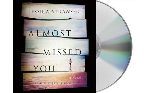 Almost Missed You (Unabridged) (CD/Spoken Word) (Jessica Strawser) - image 1 of 1