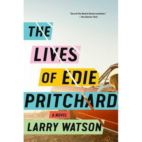 The Lives of Edie Pritchard - by  Larry Watson (Hardcover) - image 1 of 1