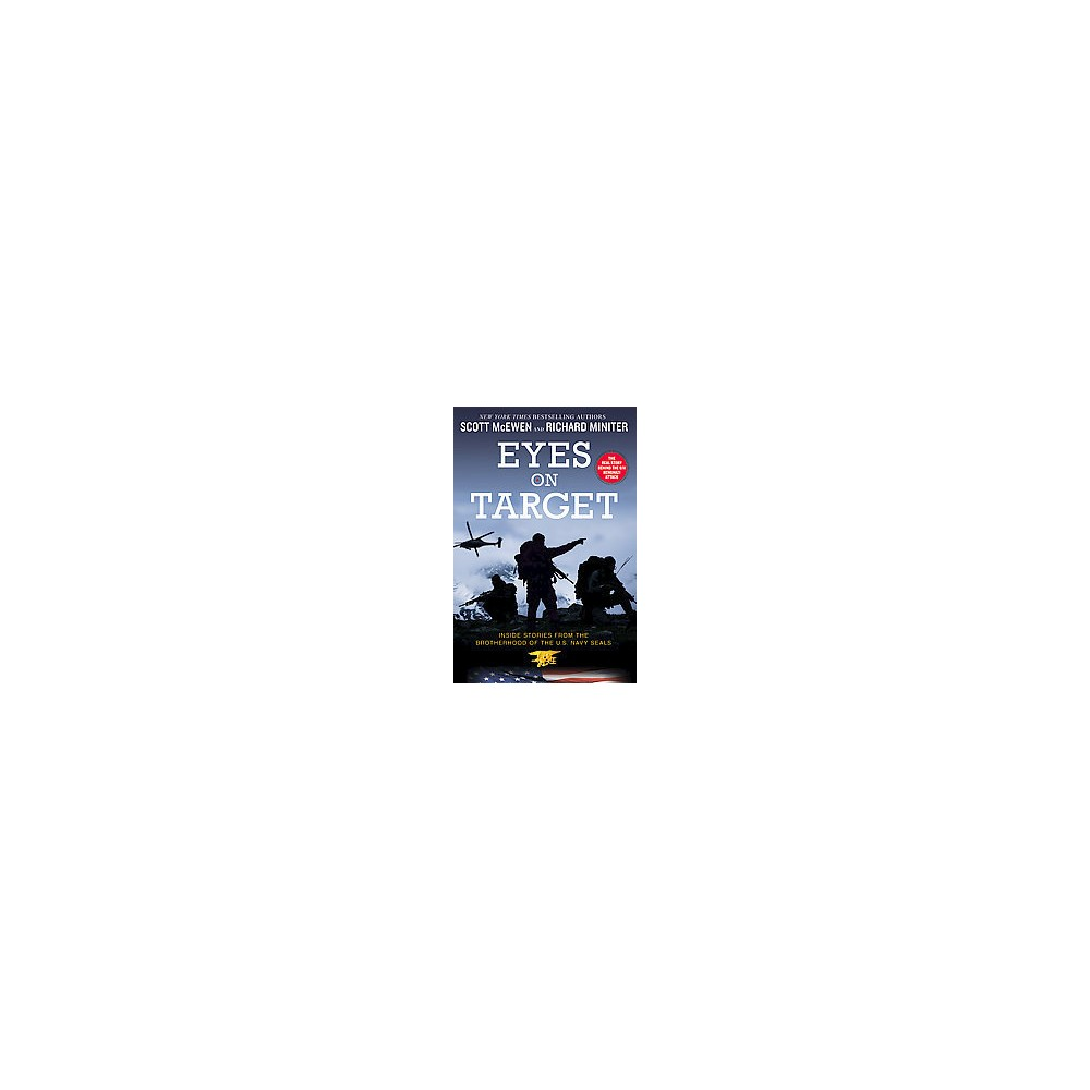 Eyes on Target : Inside Stories from the Brotherhood of the U.S. Navy Seals (Reprint) (Paperback) (Scott