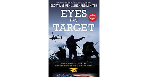 Eyes on Target : Inside Stories from the Brotherhood of the U.S. Navy Seals (Reprint) (Paperback) (Scott - image 1 of 1
