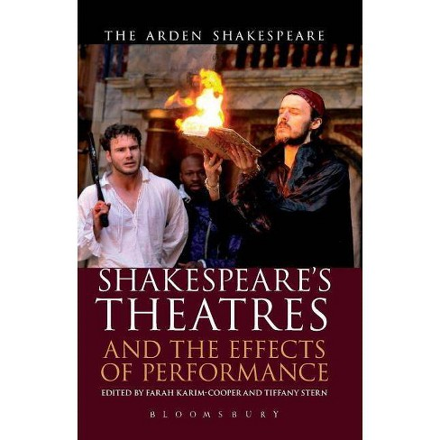 Shakespeare's Theatres and the Effects of Performance - (Arden Shakespeare Library) (Paperback) - image 1 of 1