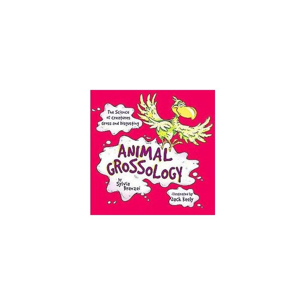 Animal Grossology (Reprint) (Paperback) (Sylvia Branzei)