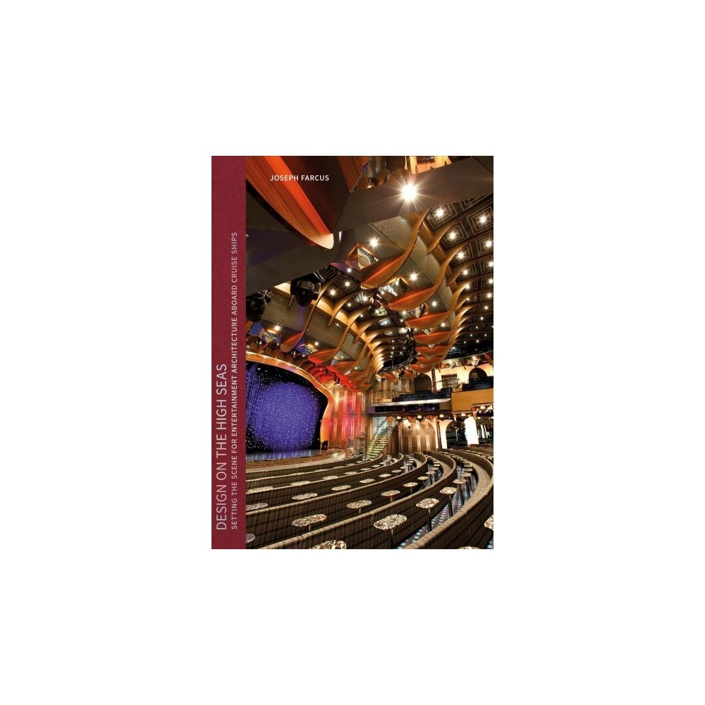 Design on the High Seas : Setting the Scene for Entertainment Architecture Aboard Cruise Ships