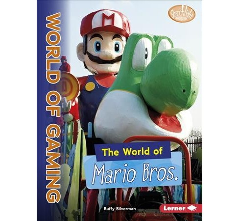 World of Mario Bros. -  (Searchlight Books) by Buffy Silverman (Paperback) - image 1 of 1
