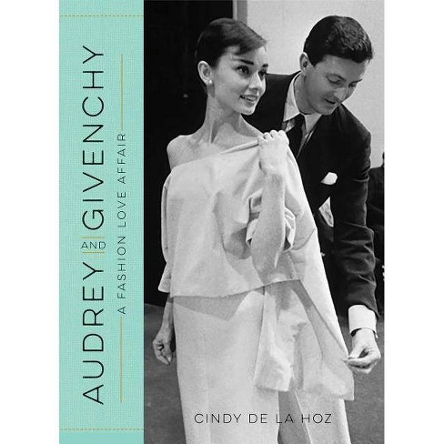 Audrey and Givenchy - by  Cindy De La Hoz (Hardcover) - image 1 of 1
