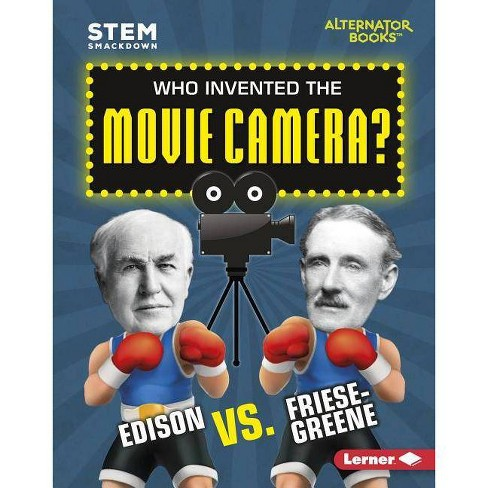 Who Invented the Movie Camera? - (Stem Smackdown (Alternator Books (R) )) by  Karen Kenney (Hardcover) - image 1 of 1