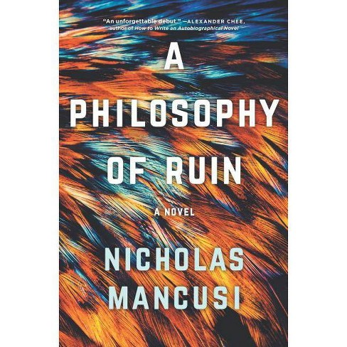 A Philosophy of Ruin - by  Nicholas Mancusi (Hardcover) - image 1 of 1