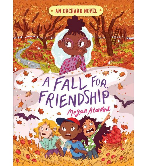 Fall for Friendship -  (Orchard) by Megan Atwood (Hardcover) - image 1 of 1