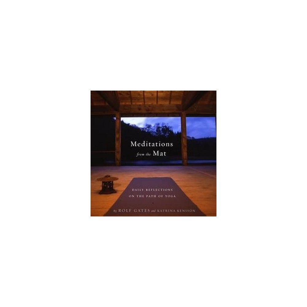 Meditations from the Mat : Daily Reflections on the Path of Yoga (Paperback) (Rolf Gates & Katrina