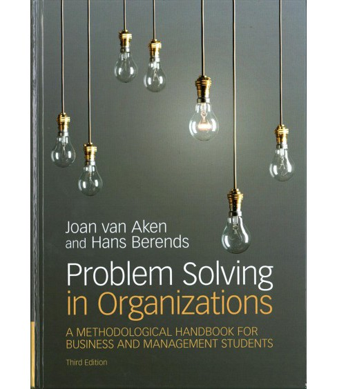 Problem Solving in Organizations : A Methodological Handbook for Business and Management Students - image 1 of 1
