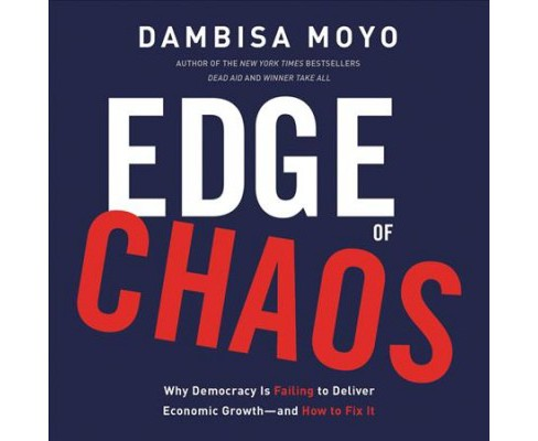 Edge of Chaos : Why Democracy Is Failing to Deliver Economic Growth?and How to Fix It - Unabridged - image 1 of 1