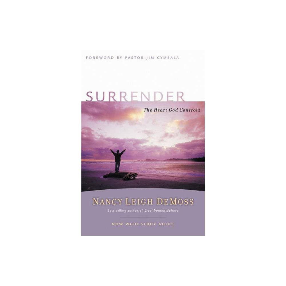 Surrender - (Revive Our Hearts) by Nancy Leigh DeMoss (Paperback) Surrender - (Revive Our Hearts) by Nancy Leigh DeMoss (Paperback)
