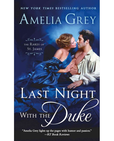 Last Night With the Duke : The Rakes of St. James (Paperback) (Amelia Grey) - image 1 of 1