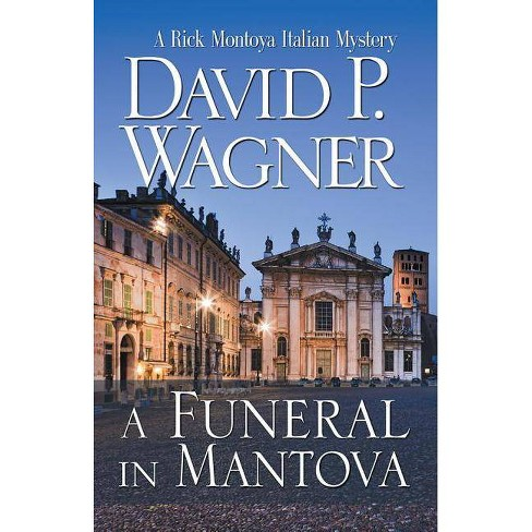A Funeral in Mantova - (Rick Montoya Italian Mysteries) by  David P Wagner (Paperback) - image 1 of 1