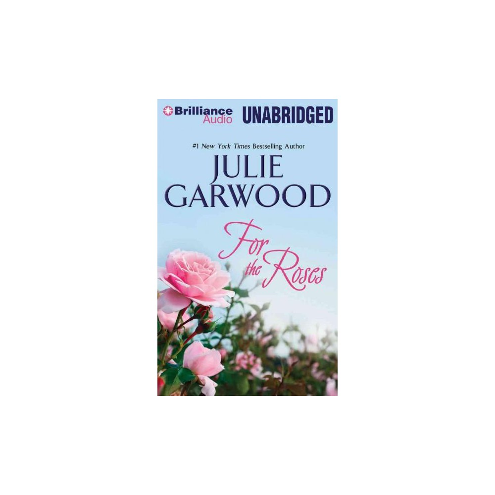 For the Roses (Unabridged) (CD/Spoken Word) (Julie Garwood)