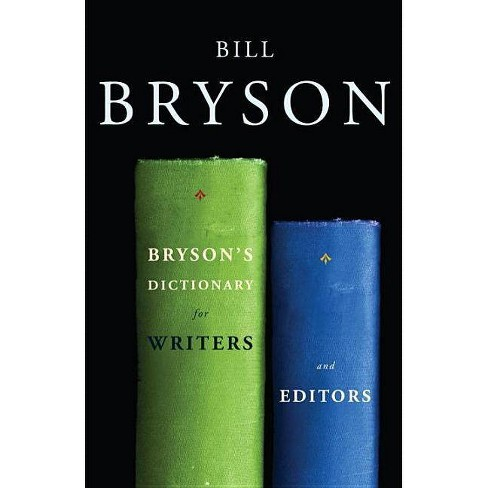 Bryson's Dictionary for Writers and Editors - by  Bill Bryson (Paperback) - image 1 of 1
