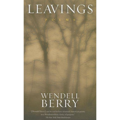 Leavings - by  Wendell Berry (Paperback) - image 1 of 1
