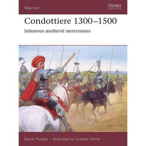 Condottiere 1300-1500 - (Warrior) by  David Murphy (Paperback) - image 1 of 1