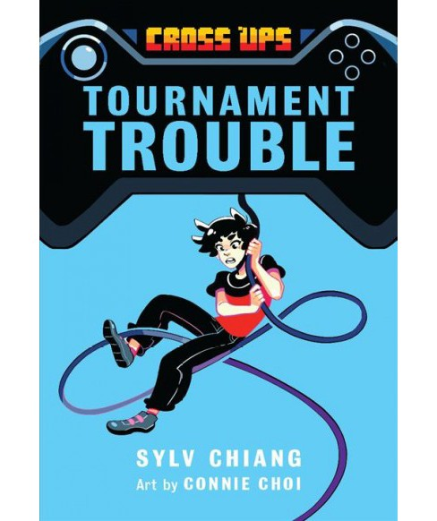Tournament Trouble -  (Cross Ups) by Sylv Chiang (Hardcover) - image 1 of 1
