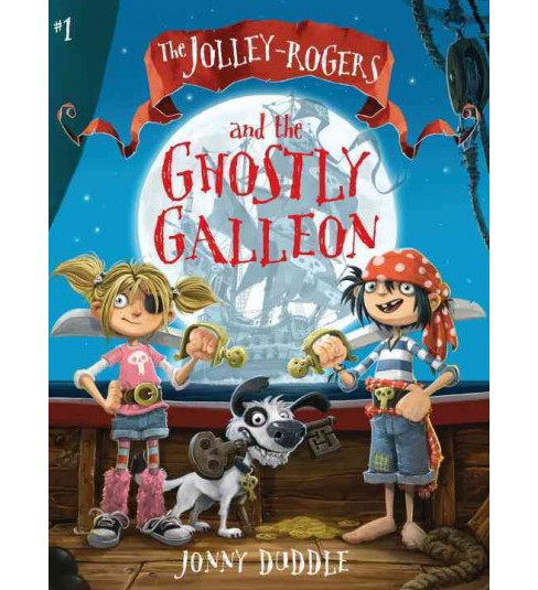 Jolley-Rogers and the Ghostly Galleon (Paperback) (Jonny Duddle) - image 1 of 1