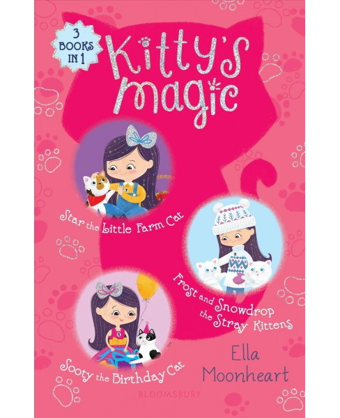 Kitty's Magic : Star the Little Farm Cat / Frost and Snowdrop the Stray Kittens / Sooty the Birthday Cat - image 1 of 1