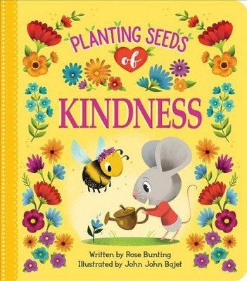 Planting Seeds of Kindness - (Love You Always)by Rose Bunting (Board_book)