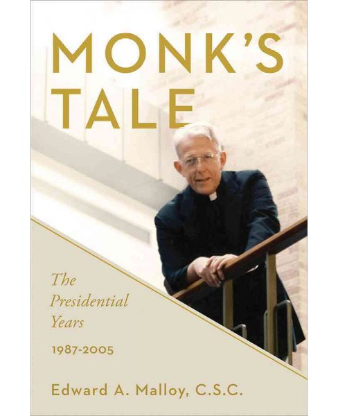 Monk's Tale : The Presidential Years, 1987-2005 (Hardcover) (Edward A. Malloy) - image 1 of 1