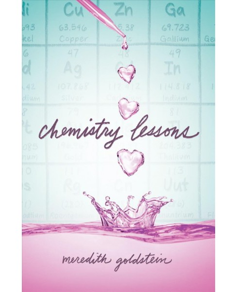 Chemistry Lessons -  by Meredith Goldstein (Hardcover) - image 1 of 1