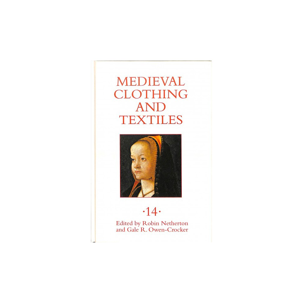 Medieval Clothing and Textiles - (Medieval Clothing and Textiles) (Hardcover) Medieval Clothing and Textiles - (Medieval Clothing and Textiles) (Hardcover)