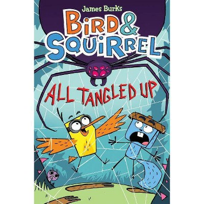 Bird & Squirrel All Tangled Up (Bird & Squirrel #5), 5 - by  James Burks (Paperback)