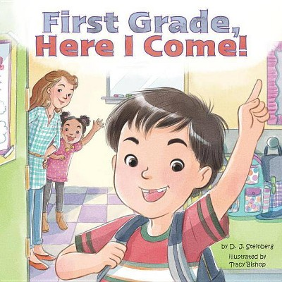 First Grade, Here I Come! (Paperback) (D. J. Steinberg)