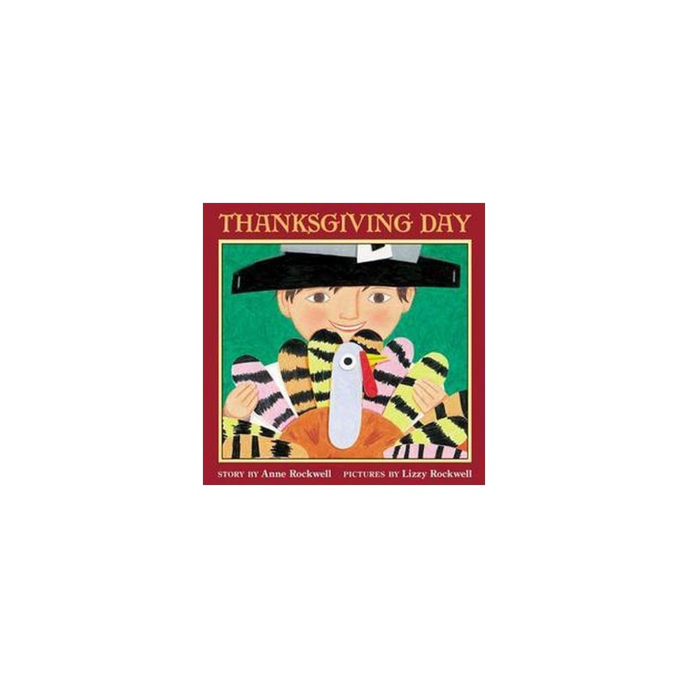 Thanksgiving Day (Reprint) (Paperback) (Anne F. Rockwell)