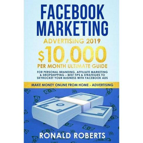 Facebook Marketing Advertising 2019 - (Make Money Online Advertising) by  Ronald Roberts (Paperback)